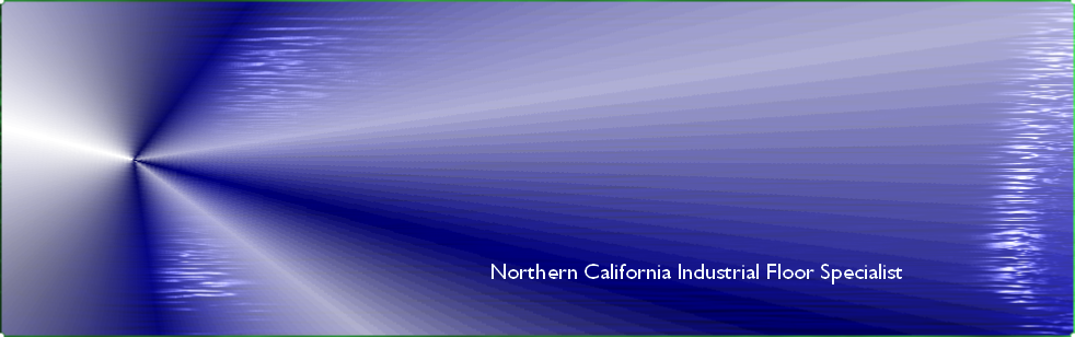 Northern California Industrial Floor Specialist